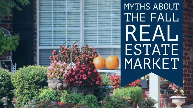 Myths About the Fall Real Estate Market