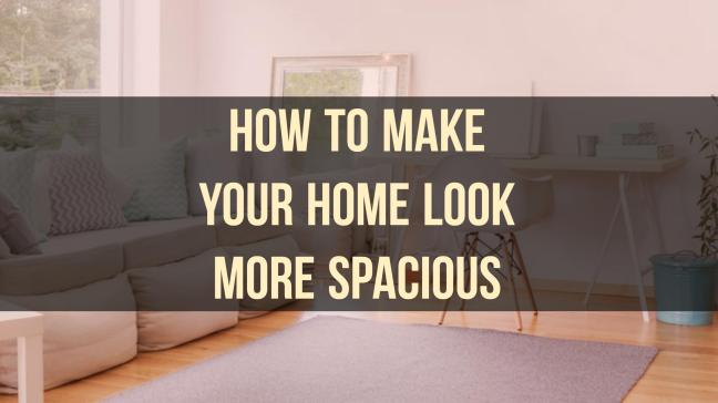 How to Make Your Home Look More Spacious